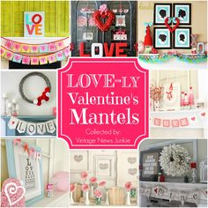 Awesome Collection of Valentine's Decor and Mantels!! #Valentines #Mantel