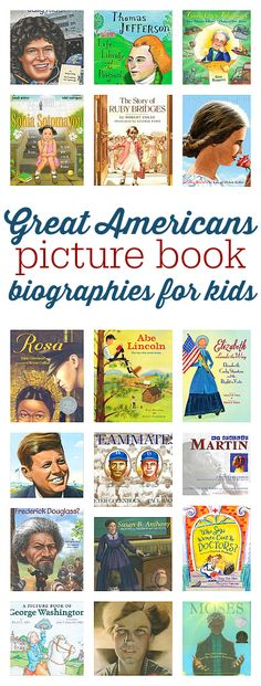 Picture book biographies of great Americans