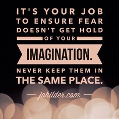 Take back your imagination from fear.  Like Jo Hilder Writer on Facebook and jo_hilder_writer on Instagram for more spiritual sunshine, and visit johilder.com to find out more about programs, groups and courses for the brave and beautiful.