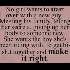 No girl wants to start over Shit Together, Truths, Real Shit, Girls Thoughts, Relationships, Broken Heart, Inspiration Q...