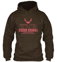 Love Me Like You Love Deer Season Hoodie