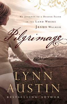 Review: Pilgrimage by Lynn Austin | Tea Time with Annie Kate