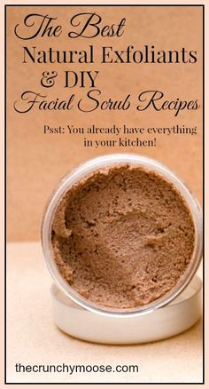 Best natural exfoliants and diy facial scrubs. Bonus: You already have everything you need in your kitchen! - thecrunchymoose.com