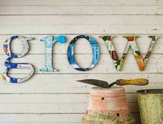 Spruce up a potting or tool shed with giant letters.