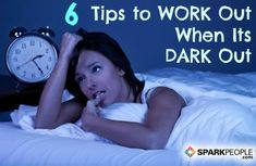 How to Make Yourself Work Out When It's Dark Out.... Answer to insomnia or winter light