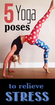 5 Yoga Poses to Relieve Stress.