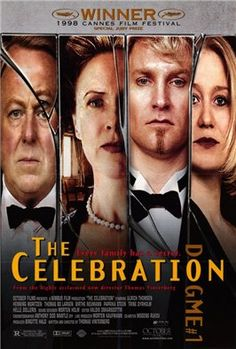 The Celebration - A great Danish movie that is a must see.....
