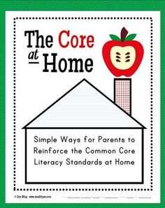 The Core at Home is a resource to help parents understand the Common Core Standards related to literacy. Includes an overview of the literacy anchor standards, a parent letter and a handy guide with questions, activities and games to reinforce the Common Core at home. (Regularly $3.75--on sale today!)