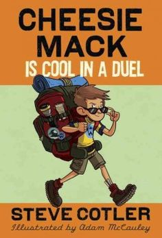 J SERIES CHEESIE MACK. The summer after fifth grade, Cheesie and Georgie go to camp in Maine, where they discover that they are bunking with the older kids and Cheesie must face off in a Cool Duel with the dreaded Kevin Welch.