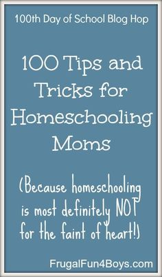 100 Tips and Tricks for Homeschooling Moms