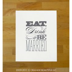 OrangeBeautiful: Eat Drink and Be Married Print - WHITE