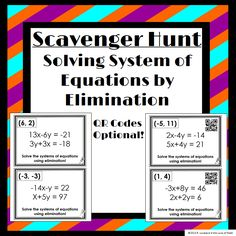 Scavenger Hunt on Solving Systems of Equations using Elimination --- QR Codes are optional! Let students try to be the first to complete all of the problems!