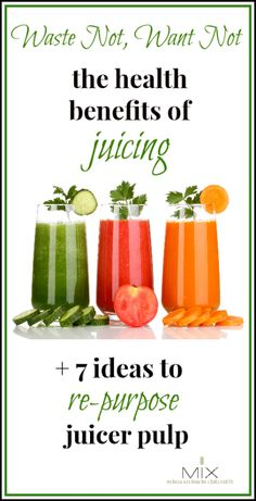 juicer pulp, repurpos juicer, health benefit