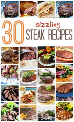 30 Sizzling Steak Recipes from SixSistersStuff.com.  Heat up the grill for these amazing steak recipes! #myhttender