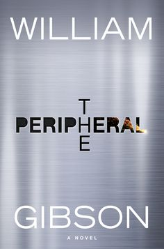 COMING SOON - Availability: http://130.157.138.11/record= THE Peripheral / William Gibson. His first novel in four years, set in the far future.