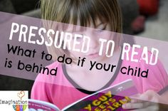 Pressure to Read - What to Do if Your Child Is Behind in Reading from Imagination Soup