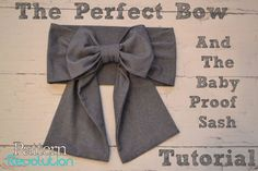 The Perfect Bow and the Baby Proof Sash Tutorial — Pattern Revolution