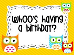 Here is an owl themed birthday bulletin board to use in your classroom. You can use the first page as the heading and then cut the months apart an...