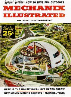Living in the future in a plastic dome..
