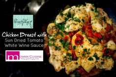Great Everyday Meals: Chicken Breasts w/ Sun Dried Tomato White Wine Sauce