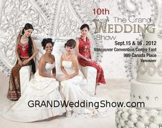 Brides and Grooms save the date for the 10th GRAND Wedding Show taking place at the Vancouver Convention Centre September 15 & 16, 2012. GrandWeddingShow.com / CulturalWeddings.com