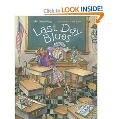 Last Day Blues by Julie Danneberg: The perfect book for the end of the school year!