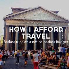 How I Afford Travel >>> Good tips in here written by a week vacation warrior who does a great job traveling on a budget each year