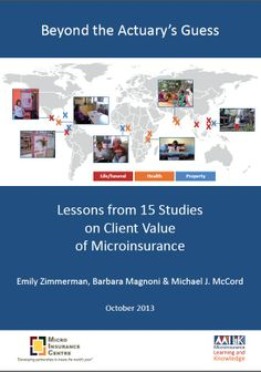 Over the course of three years, the MicroInsurance Centre's MILK project conducted 15 client math studies in 10 countries for a range of life, property, and health microinsurance products. This paper brings together lessons about the value that products provide to clients, exploring nuances around when, how, and to what degree.