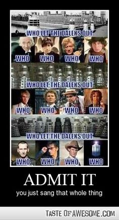 Doctor Who, who, who, who.