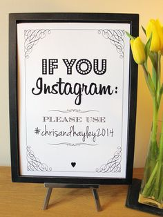Instagram Wedding Sign -- need to get a sign made for the guest book table.