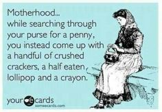 Motherhood. All the time.