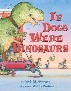 """""""If Dogs Were Dinosaurs"""" by David Schwartz"""