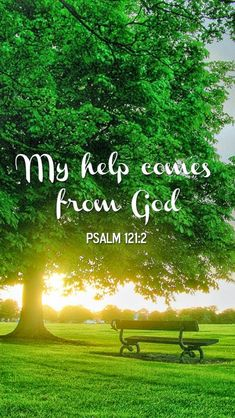 My help comes from God Psalm 121:2 - Christian e-card