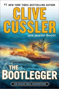 The bootlegger : an Isaac Bell adventure by Clive Cussler.  Click the cover image to check out or request the bestsellers kindle.