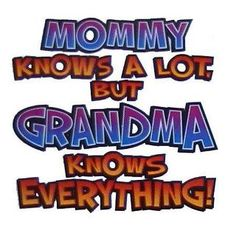 Grandma....