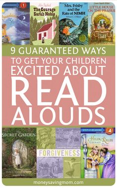 9 Guaranteed Ways to Get Your Children Excited About Read-Alouds -- love the ideas and tips in this post!