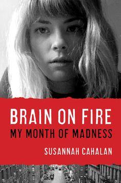 books, worth read, mad, book worth, susannah cahalan, month, librari, brain, fire