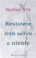 """""""Resistere non serve a niente"""" è il vincitore del Premio #Strega2013. Scoprite l'irresistibile romanzo di Walter Siti sul nostro Net-eBook!"""