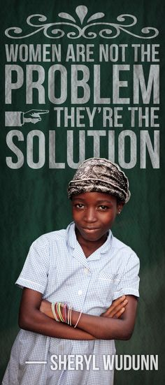 Inspiring Quote: Women are not the problem they are the solution