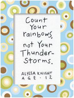 nap time, word of wisdom, thunderstorm, quotes, rainbows, thought, inspir, smart kids, live
