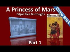 Part 1 - A Princess of Mars Audiobook by Edgar Rice Burroughs (Chs 01-10) Classic Literature VideoBook with synchronized text, interactive transcript, and closed captions in multiple languages. Audio courtesy of Librivox. Read by Mark Nelson
