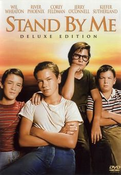 Stand by Me, one of my FAVORITE movies.