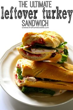 Ultimate Leftover Turkey Sandwich | First Home Love Life #thanksgiving #holidays #turkey