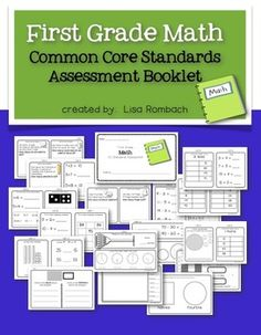 First Grade Math Common Core Assessment Booklet  (a quick check of each standard, solve a problem related to each standard)  Could be used as a pre/post test to show growth from the beginning to the end of the year! $