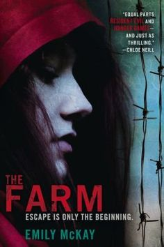 The Farm by Emily McKay - Interesting story with a twist you'll never see coming.