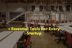 5 Essential Tools Which Every Startup Needs