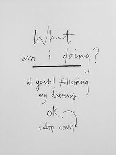 Follow your dreams, too!