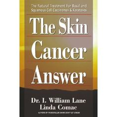I suggest that you keep an open mind about skin cancer and that there are much better types of treating skin cancer, especially basal cell and squamous cell cancer and also keratosis. http://www.amazon.com/dp/0895298651/ref=nosim?tag=x8-20