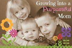 Growing into a Purposeful Mom