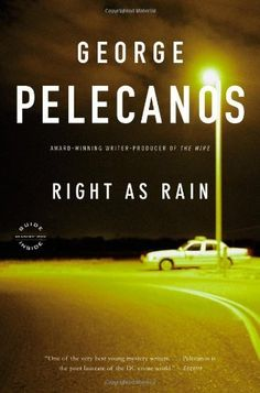 Right As Rain: A Derek Strange Novel (Derek Strange Novels) by George Pelecanos